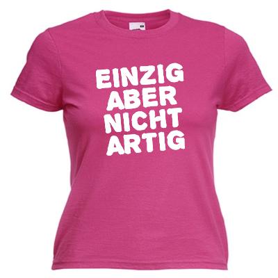 Einzig aber nicht artig Shirt online mit dem Shirtdesigner gestalten