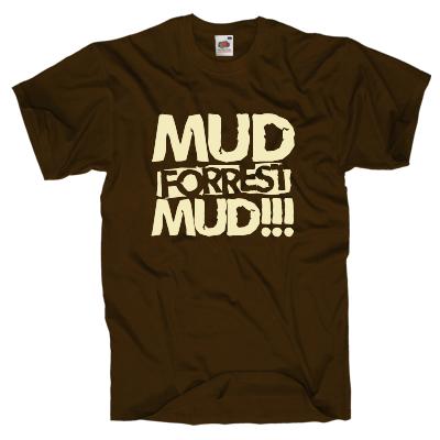 Mud Forrest mud T-Shirt Shirt online mit dem Shirtdesigner gestalten