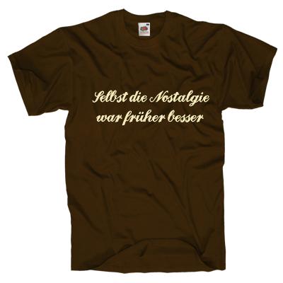 Selbst die Nostalgie war früher besser Shirt gestalten