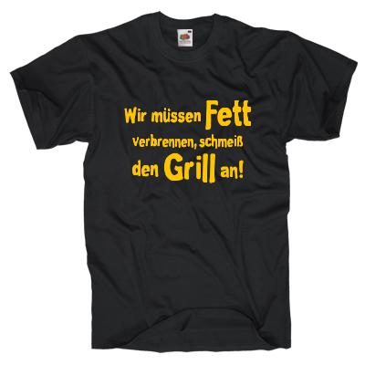Wir müssen Fett verbrennen, schmeiß den Grill an! Shirt online mit dem Shirtdesigner gestalten