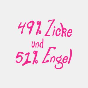 49% Zicke und 51% Engel T-Shirt bedrucken
