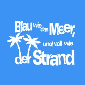 Blau wie das Meer, voll wie der Strand T-Shirt bedrucken