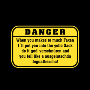 Danger, when you makes to much faxen T-Shirt bedrucken