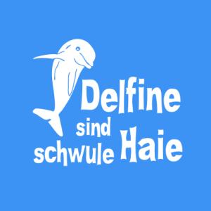 Delfine sind schwule Haie T-Shirt bedrucken