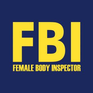 FBI Female Body Inspector T-Shirt bedrucken