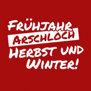 Frühjahr Arschloch Herbst und Winter T-Shirt bedrucken