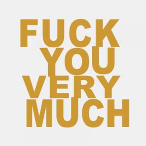 Fuck you very much T-Shirt bedrucken