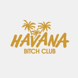Havana Bitch Club T-Shirt bedrucken