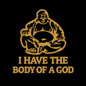 I have the Body of a God T-Shirt bedrucken