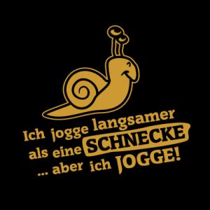 Ich jogge langsamer als eine Schnecke, aber ich Jogge T-Shirt bedrucken