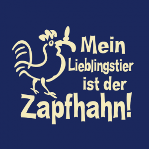 Mein Lieblingstier ist der Zapfhahn T-Shirt bedrucken