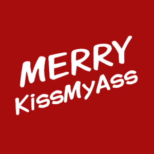 Merry KissMyAss T-Shirt bedrucken