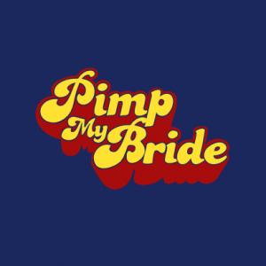 Pimp My Bride T-Shirt bedrucken