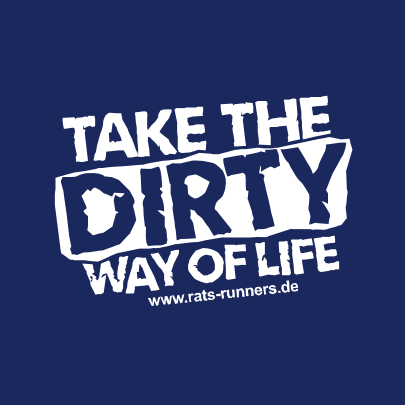 Take the dirty way of life