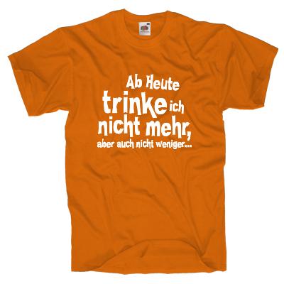 Ab heute trinke ich nicht mehr Shirt online mit dem Shirtdesigner gestalten
