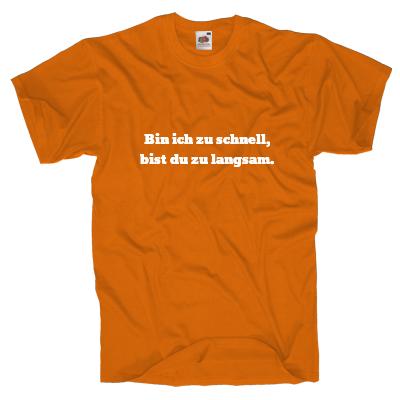 Bin ich zu schnell, bist du zu langsam. Shirt online mit dem Shirtdesigner gestalten