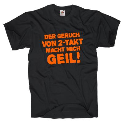 Der Geruch von 2-Takt macht mich Geil Shirt online mit dem Shirtdesigner gestalten