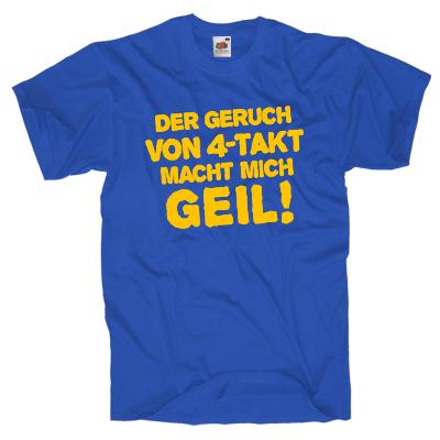 Der Geruch von 4-Takt macht mich Geil Shirt online mit dem Shirtdesigner gestalten