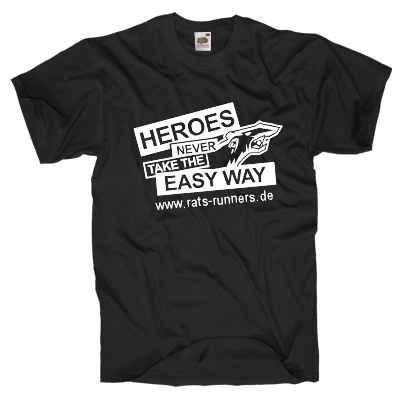 Heroes never take the easy way Shirt online mit dem Shirtdesigner gestalten