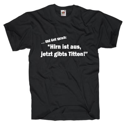 Hirn ist aus, jetzt gibts Titten Shirt online mit dem Shirtdesigner gestalten