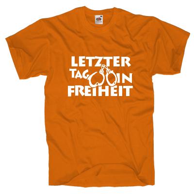 Letzter Tag in Freiheit Shirt online mit dem Shirtdesigner gestalten