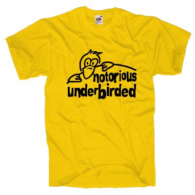 Notorious underbirded T-Shirt Shirt online mit dem Shirtdesigner gestalten