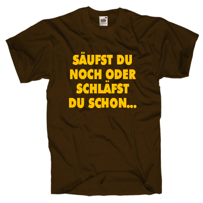 Säufst Du noch T-Shirt Shirt online mit dem Shirtdesigner gestalten
