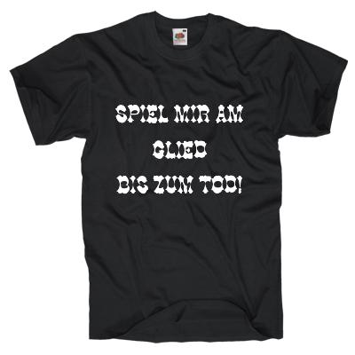 Spiel mir am Glied T-Shirt Shirt online mit dem Shirtdesigner gestalten